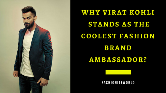 Why Virat Kohli Stands As The Coolest Fashion Brand Ambassador _